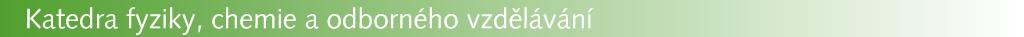 Logo: Katedra fyziky, chemie aodborného vzdělávání
